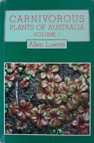 Carnivorous plants of Australia, VOL. 1